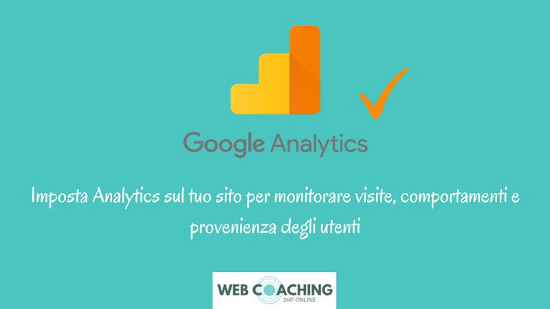 imposta google analytics per monitorare il traffico sul sito tipi di visitatori e provenienza di claudio lombardi consulenza web a 360 Roma