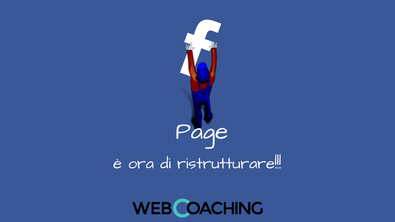 ristrutturare la pagina facebook per renderla più attraente e raggiungere altri utenti di claudio lombardi web marketing