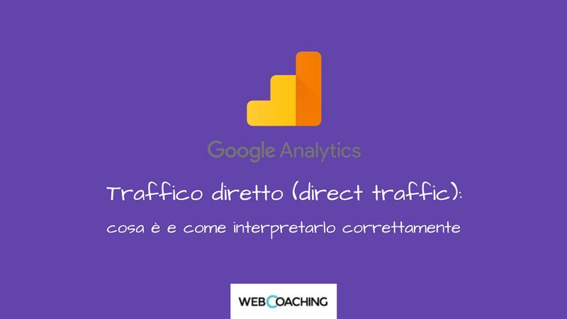 Traffico diretto (direct traffic) cosa è e come interpretare il traffico diretto sul tuo sito di claudio lombardi