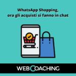 WhatsApp, con il tasto Shopping la chat si trasforma in e-commerce