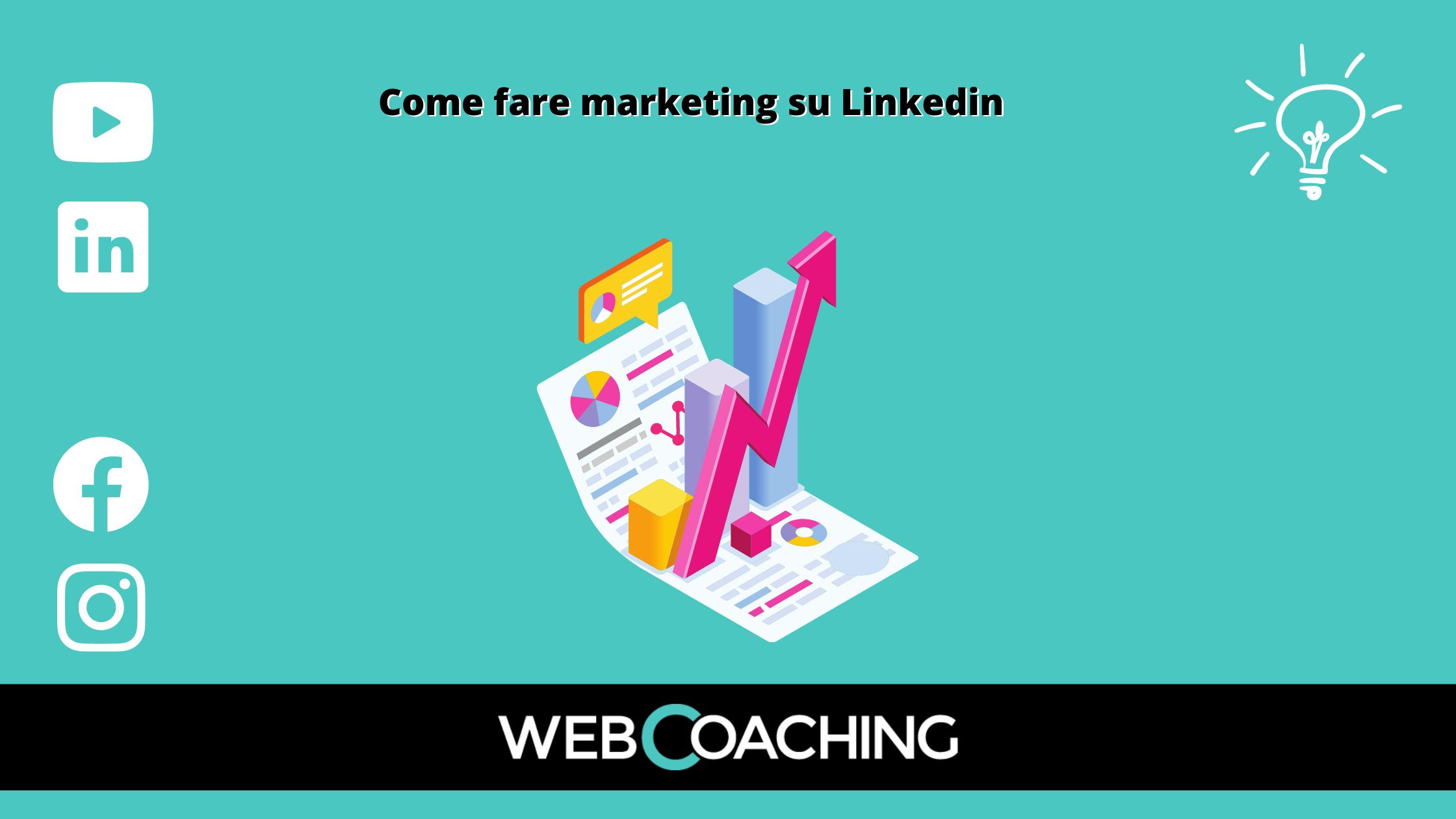 Come fare marketing su Linkedin