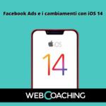 Facebook Ads e i cambiamenti con iOS 14