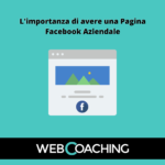 L'importanza di avere una pagina Facebook aziendale