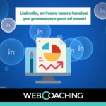 Linkedin, arrivano nuove funzioni per promuovere post ed eventi
