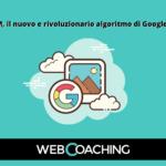 MUM, il nuovo e rivoluzionario algoritmo di Google