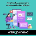 Social media, come creare un piano editoriale efficace